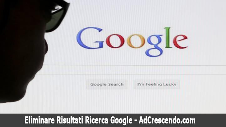eliminare risultati ricerca google