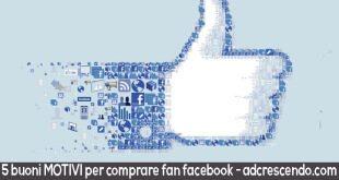5 buoni motivi per comprare fan facebook