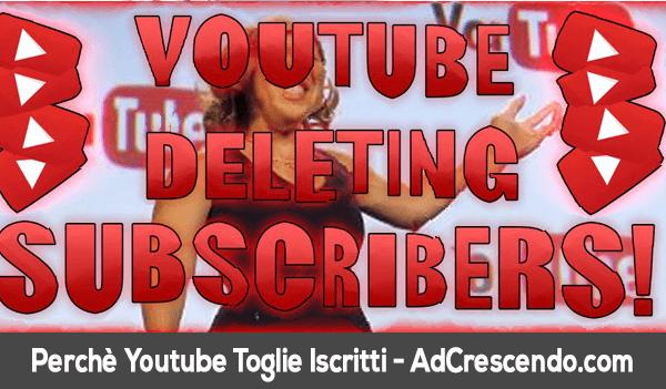 perchè youtube toglie gli iscritti