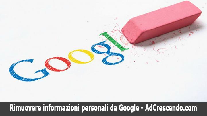 rimuovere informazioni personali da google